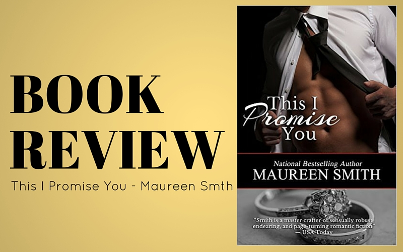Review: This I Promise You by Maureen Smith