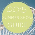 Marie's 2015 Summer Show Guide