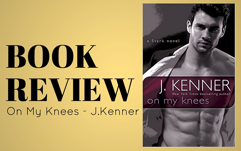 Review: 'On My Knees' by J.Kenner