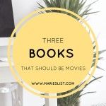 Three Books That Should Be Made Into Movies