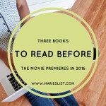 Three Books To Read Before The Movie Premieres in 2016