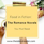 Food in Fiction: The Romance Novels You Must Read
