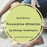 Review: Provocative Attraction by Altonya Washington