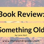Review: Something Old by Lena Hart