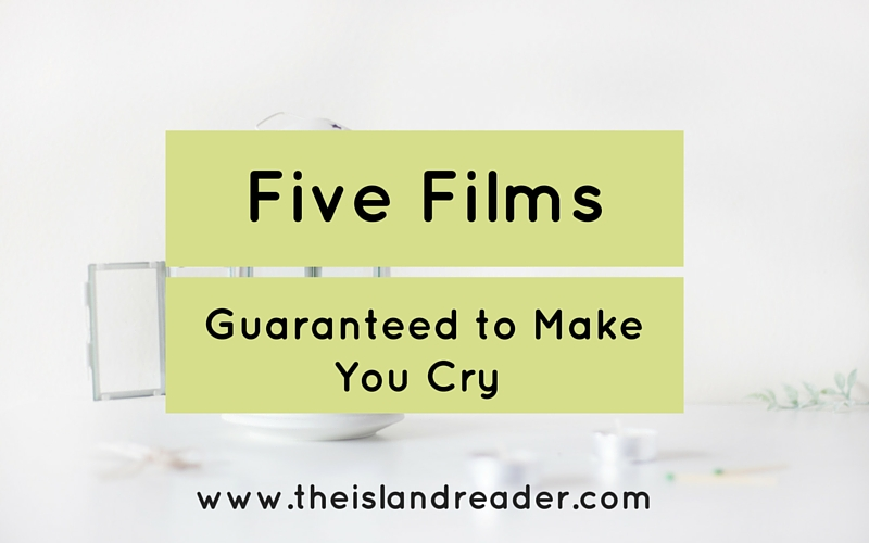Five Films Guaranteed to Make You Cry