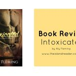 Book Review: Intoxicated by Ally Fleming