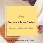 Five Romance Book Series Everyone Needs to Read
