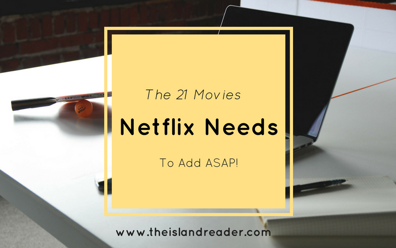 The 21 Movies Netflix Needs to Add ASAP!