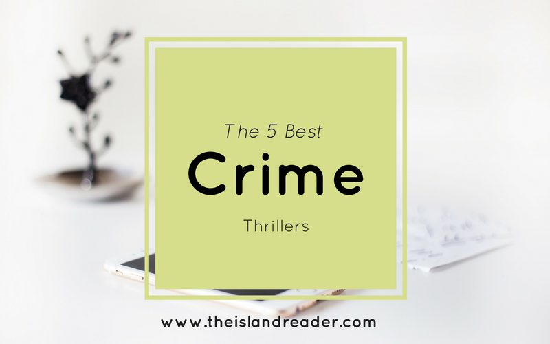 The 5 Best Crime Thrillers