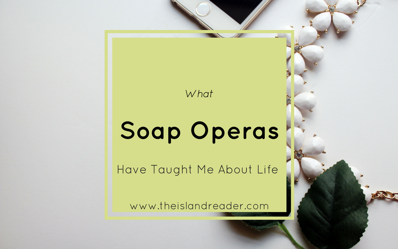 What Soap Operas Have Taught Me About Life