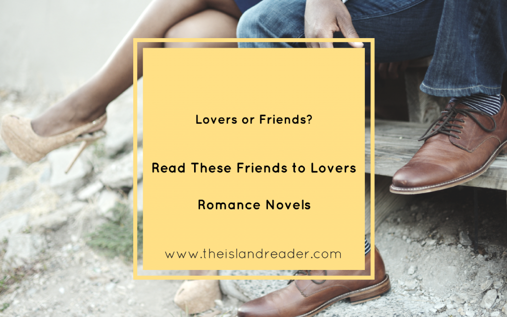 Just Friends? Read these Friends-to-Lovers Romance Novels