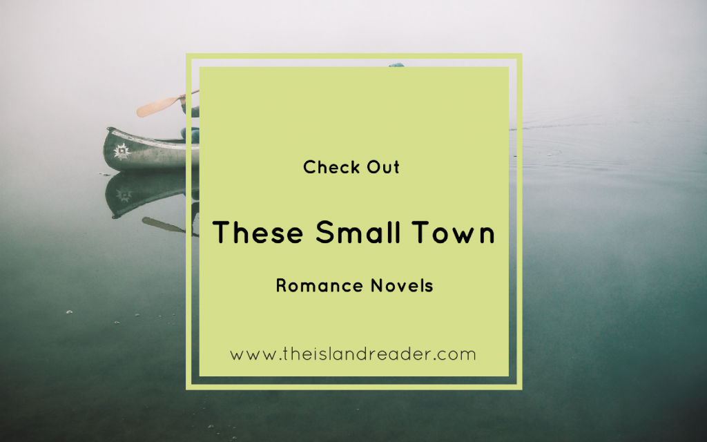 Small Town Living is The Way to go in these Romance Novels.