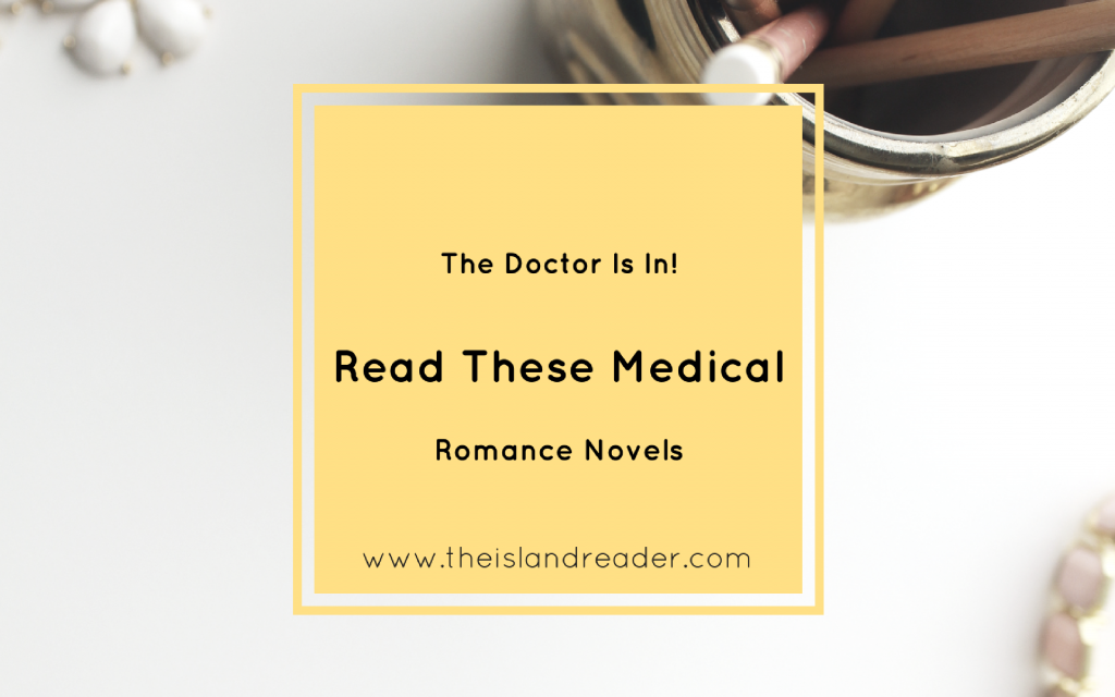 The Doctor Is In! Read These Medical Romances