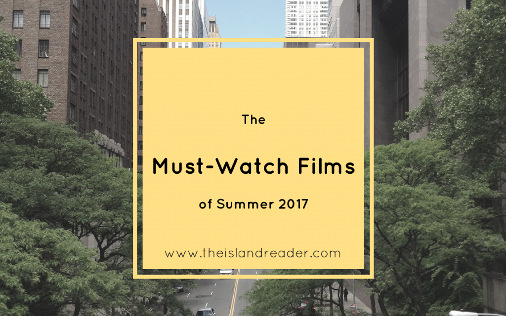 The Must-Watch Films of Summer 2017