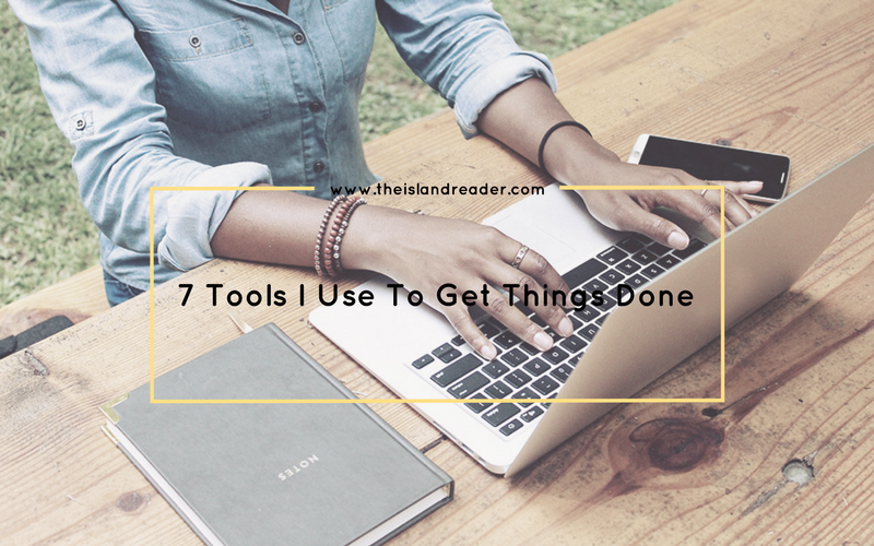 7 Tools I Use To Get Things Done