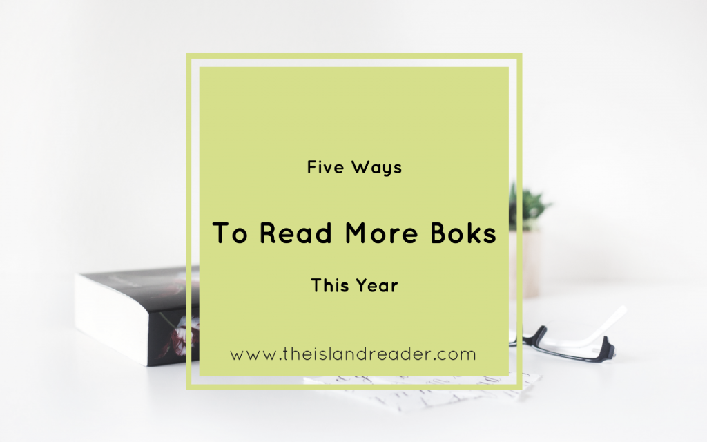 Five Ways to Read More Books This Year