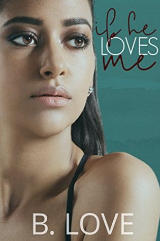Review: If He Loves Me by B. Love