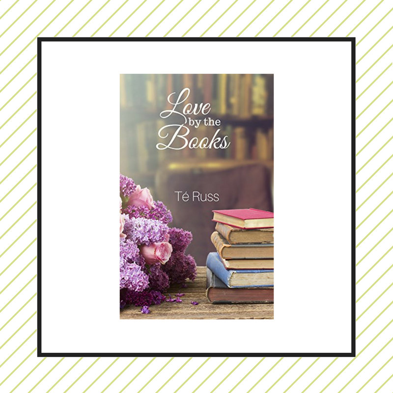 Review: Love by the Books by Té Russ