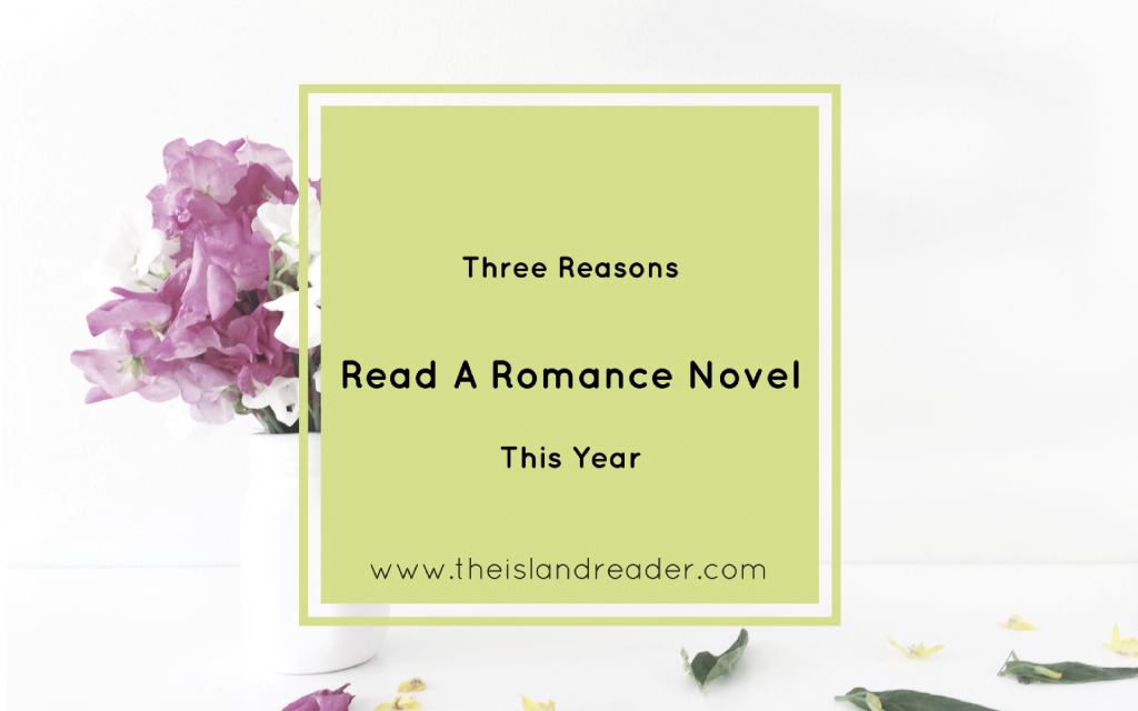 Three Reasons To Read A Romance This Year