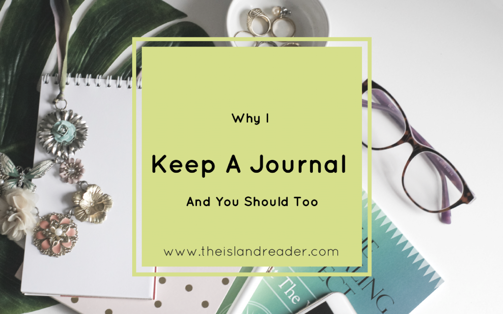 Why I Keep A Journal (And You Should Too)