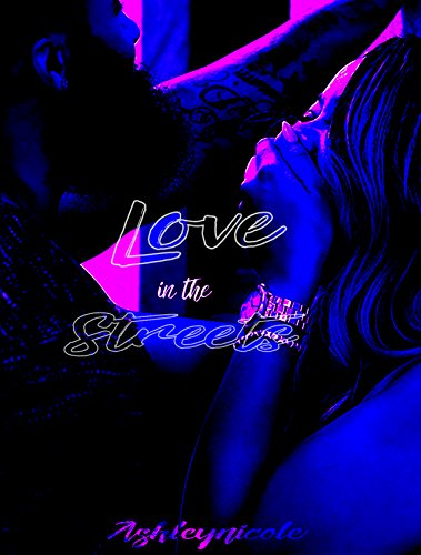Review: Love in the Streets by Ashley Nicole