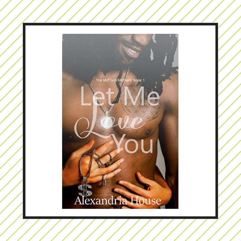 Review: Let Me Love You by Alexandria House