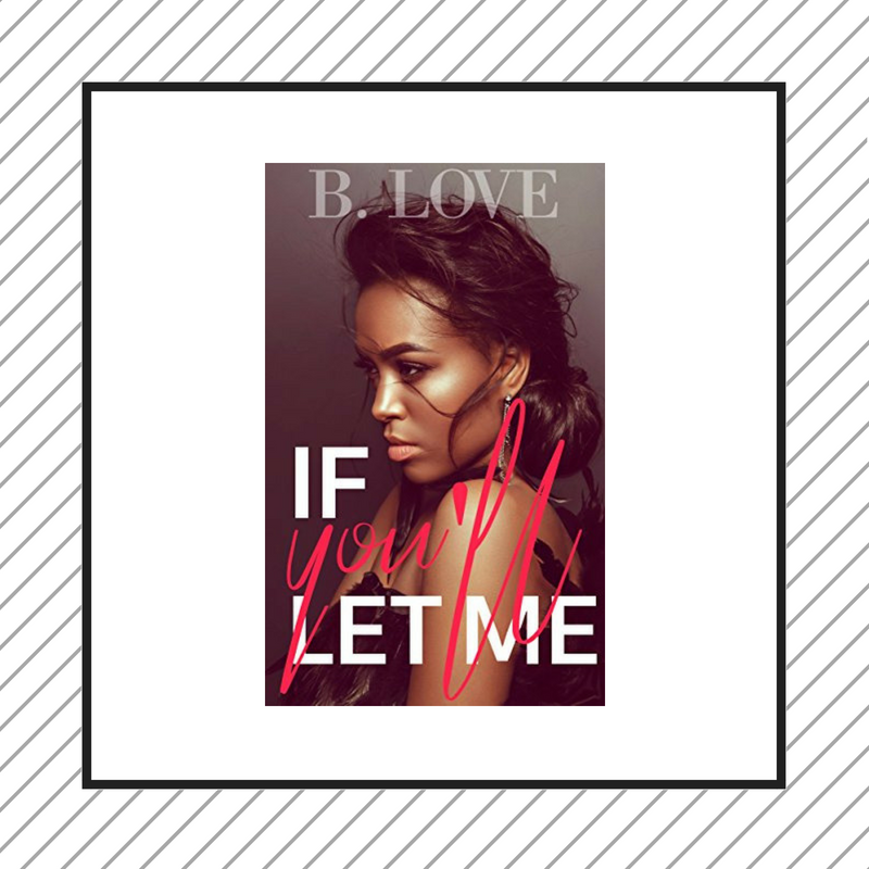 Review: If You'll Let Me by B. Love