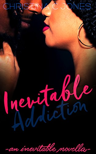 Review: Inevitable Addiction by Christina C. Jones