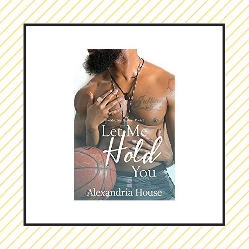 Review: Let Me Hold You by Alexandria House