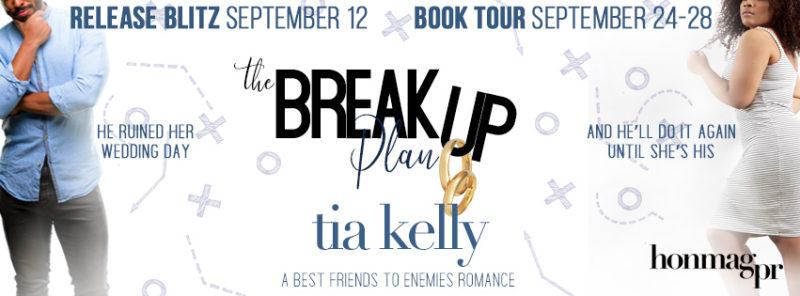 Release Blitz: The Breakup Plan by Tia Kelly