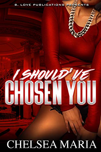 Review: I Should've Chosen You by Chelsea Maria