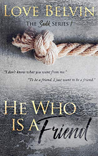 Review: He Is Who A Friend by Love Belvin