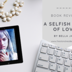 Review: A Selfish Kind of Love by Bella Jay