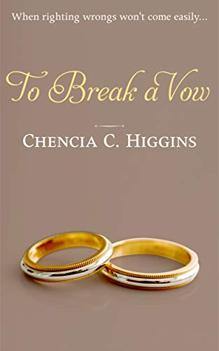 Review: To Break A Vow by Chencia C. Higgins