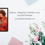 Review – Magnolia: A Perfect Love by Asia Monique