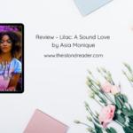 Review – Lilac: A Sound Love by Asia Monique