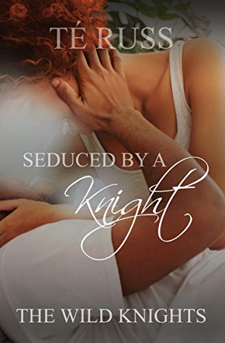 Review: Seduced by a Knight by Té Russ