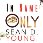 Book Tour: In Name Only by Sean D. Young