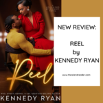 Review: Reel by Kennedy Ryan