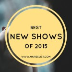 The Best New Shows of 2015