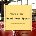Make a Play and Read these Sports Romance Novels