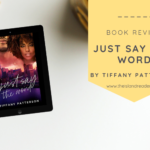 Review: Just Say The Word by Tiffany Patterson