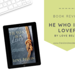 Review: He Is Who A Lover by Love Belvin
