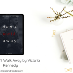 Review: Don't Walk Away by Victoria Kennedy